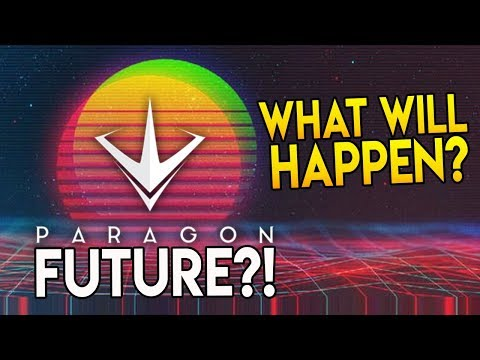 "What Will Happen to Paragon and its Future ""HOW TO SAVE PARAGON!"""