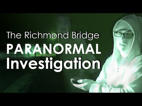Richmond - Richmond Bridge - Paranormal Investigation