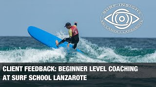 Surf Insight : Our client feedback ...Beginner level coaching at Surf School Lanzarote