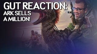 The Gut Reaction - ARK Sells a Million