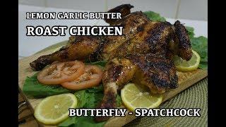 Lemon Garlic Butter Rosemary Roast Chicken Recipe - Spatchcocked - Super Juicy
