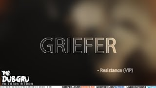 Griefer - Resistance (VIP) [FREE DOWNLOAD]