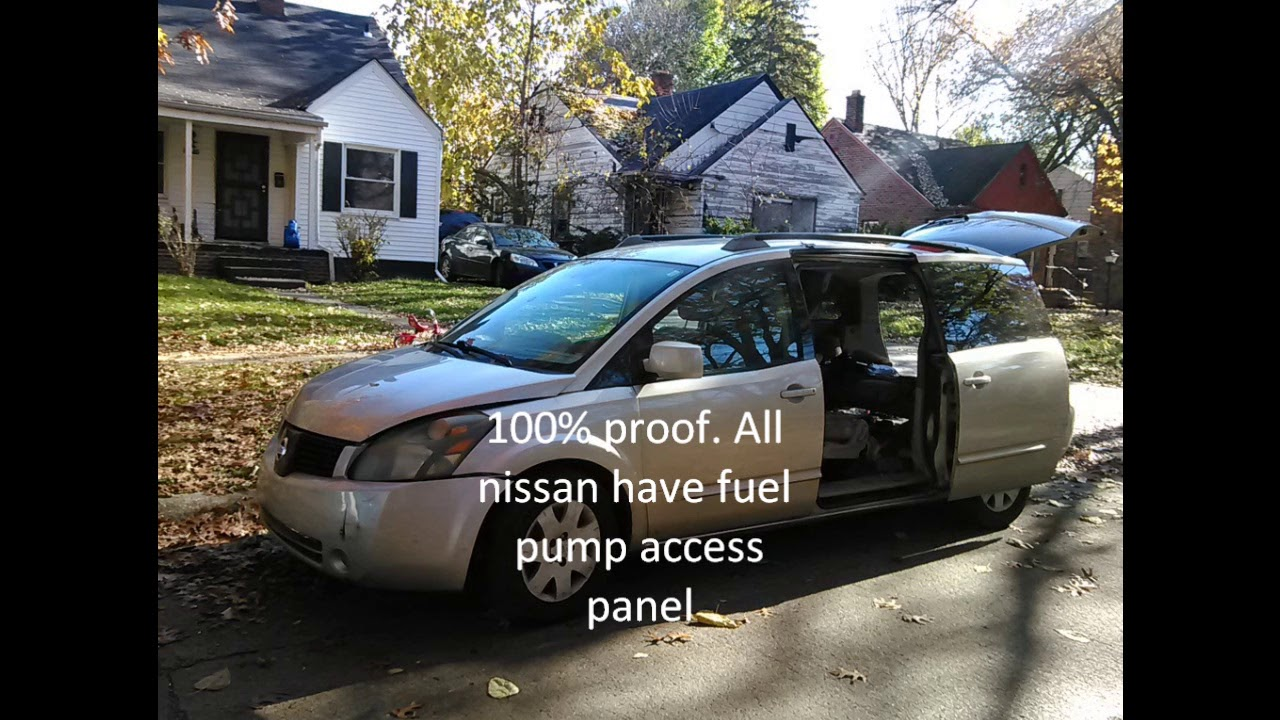100% proof all nissan have fuel pump access panel  including quest