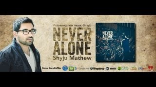 Never Alone -  Music Video by Rev. Shyju Mathew