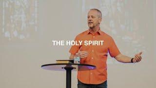 THE HOLY SPIRIT   PASTOR Phil Johnson