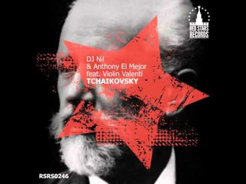 Anthony El Mejor - Tchaikovsky (feat. DJ Nil & Valenti Violin)(Radio Edit)