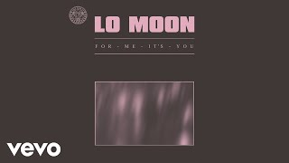 Cover images Lo Moon - For Me, It's You (Visual)