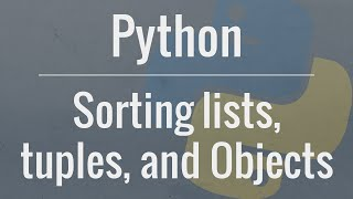 Python Tutorial: Sorting Lists, Tuples, and Objects