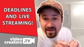 Channel Deadlines and LIVE Streaming Availability