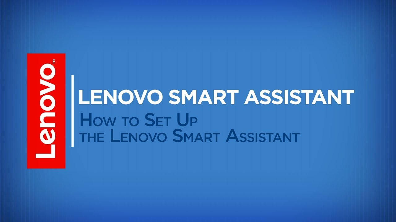 how to set up the lenovo smart assistant youtube. Black Bedroom Furniture Sets. Home Design Ideas