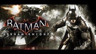 Batman Arkham Knight - Game Play ( PC )