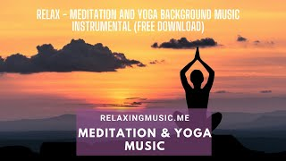 🔴Relax - meditation and yoga background music instrumental (free download)