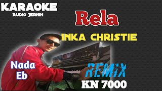 Download Rela Inka Christie Karaoke Remix KN 7000   Nada Eb