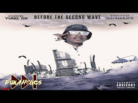 Yung BB - Before The Second Wave [Hosted By GunAHolics] (Full Mixtape)