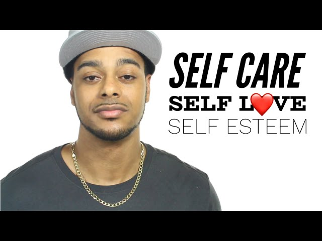 Self care, self love, and self esteem   Do this before dating