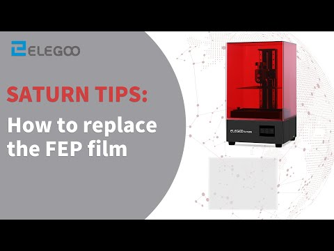 ELEGOO SATURN:  How to replace the FEP