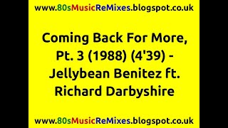 Coming Back For More, Pt. 3 - Jellybean Benitez | 80s Dance Music | 80s Club Mixes | 80s Club Music