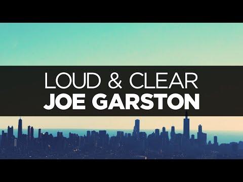 [LYRICS] Joe Garston - Loud & Clear (ft. Richard Caddock)