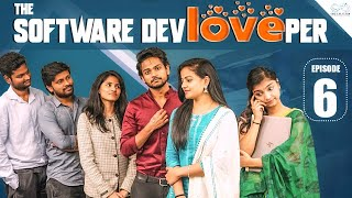 The Software DevLOVEper || EP - 6 || Shanmukh Jaswanth Ft. Vaishnavi Chaitanya || Infinitum Media