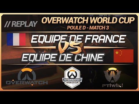 Overwatch World Cup : France vs Chine (Groupe D : BlizzCon) [FR]