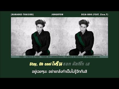 [Karaoke-Thaisub] Jonghyun(SHINee) - Deja Boo (Ft. Zion.T) by ipraewaBFTH