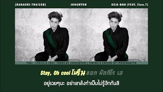 Karaoke-Thaisub Jonghyun Shinee Deja Boo Ft. Zion.T by ipraewaBFTH.mp3