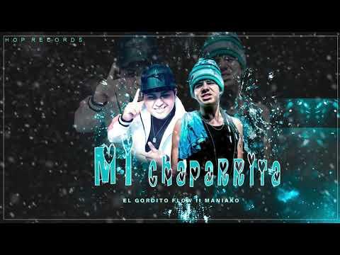 (Mi Chaparrita) Maniako ft, El Gordito Flow /VideoLiric +Letra_Rap-Romantico_2018