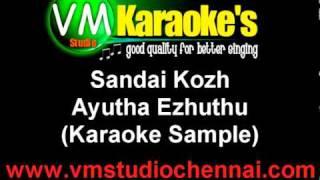 Ayutha Ezhuthu - Sandai Kozhi Karaoke