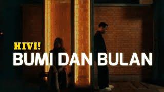 HIVI! - BUMI DAN BULAN (Lirik)