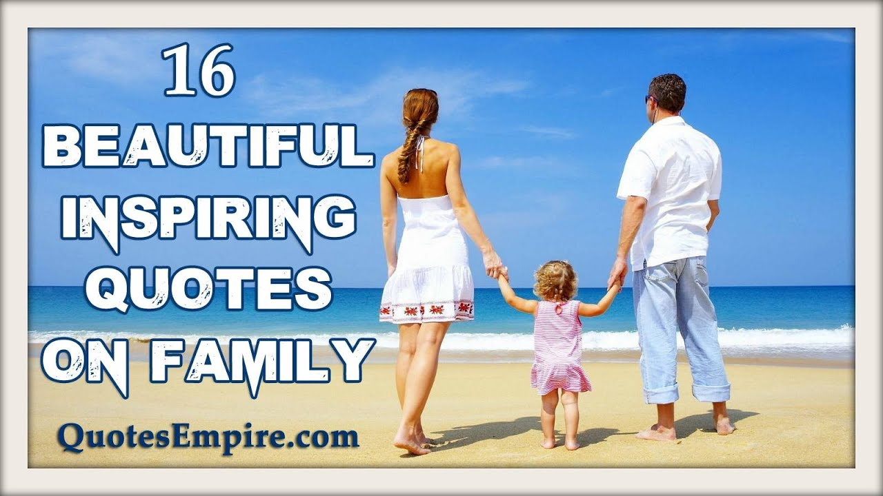 Inspiring Beautiful Collection Of 16 Family Quotes
