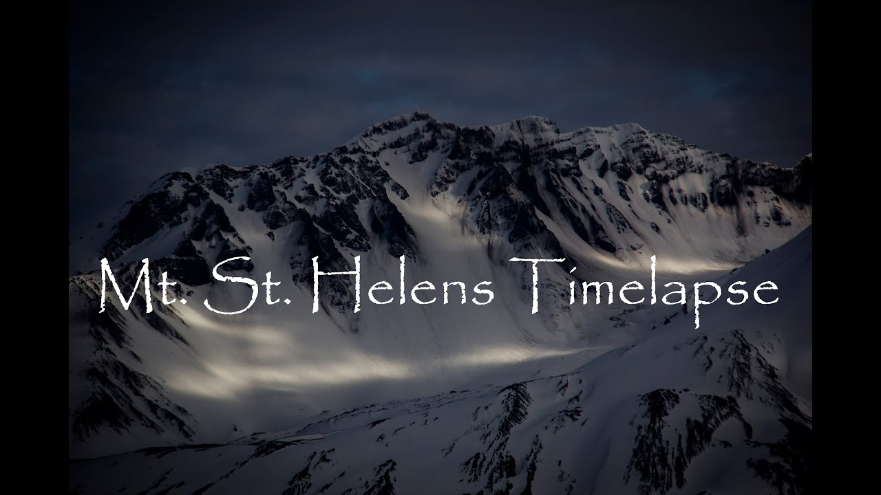 Mount St Helens Timelapse Youtube