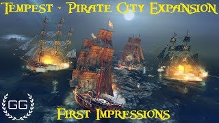 TEMPEST - Pirate City Expansion First Impressions