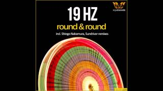 19 Hz   Round & Round Original Mix