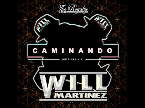 Will Martinez - Caminando (House Mix)