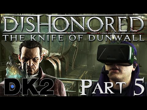 Oculus Rift DK2 - Dishonored: Knife of Dunwall -5- WHALE!