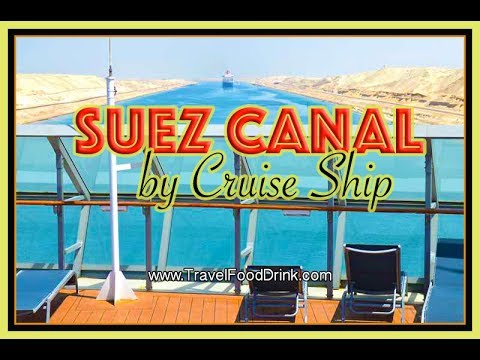Suez Canal Egypt by Cruise Ship Celebrity Constellation - Travel Food Drink