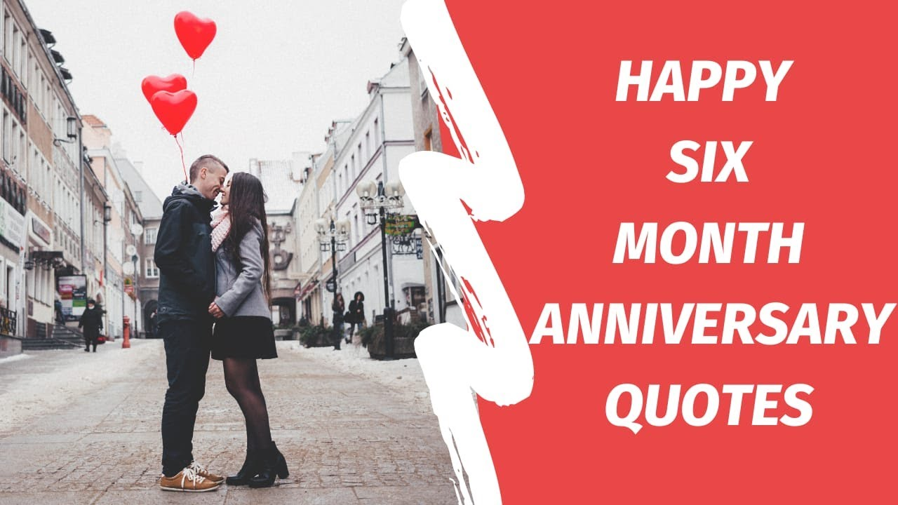 35 Happy 6 Month Anniversary Wishes Quotes Urban Family Talk