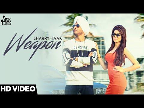 Weapon | (Full HD) | Sharry taak | New Punjabi Songs 2018 | Latest Punjabi Songs 2018