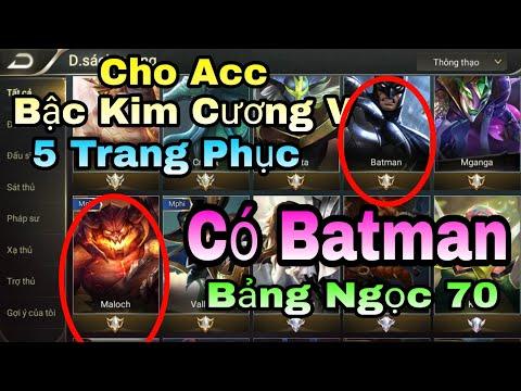 Liên Quân | Cho Acc Liên Quân 13 Tướng Có Batman - 5 Trang Phục - Bậc Kim Cương - Bảng Ngọc 70