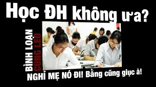 Học ĐH chỉ để có bằng? NGHỈ, NGHỈ LIỀN ĐIIII!!!!!