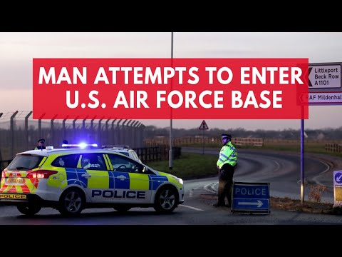 Man arrested over attempt to break into US Air Force base in Suffolk