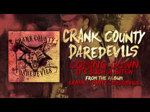 Crank County Daredevils - Coming Down, It's A Bitch (Official Track)