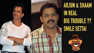Actors Arjun & Shaam in trouble?!  | Settai Special | Oru Melliya Kodu