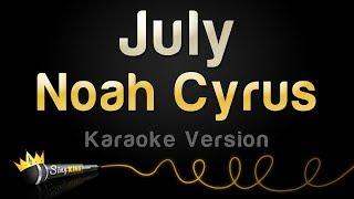 Noah Cyrus - July (Karaoke Version)