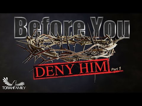 Before You Deny Him | Part 1
