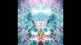 The Underachievers - Indigoism Extended (Full Album)