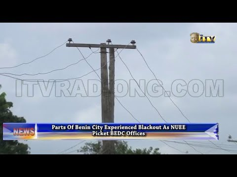 Parts of Benin experienced blackout as NUEEs picket BEDC offices