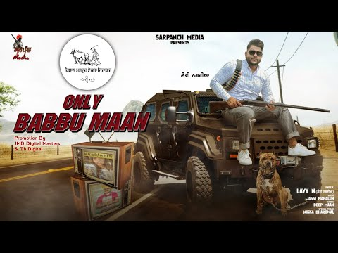 only-babbu-maan(official-4k-video)lavy-n-|-sarpanch-media-|-latest-punjabi-songs-2020