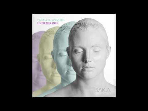 SAKIA - Parallel Universe (Le Pére Toux Remix)