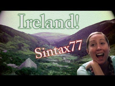 Sara Goes to Ireland! - Pt 1 Dublin Arrival & County Wicklow